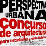 """CONCURSO DE ARQUITECTURA PARA ESTUDANTES DE ARQUITECTURA """"PERSPECTIVA URBANA"""""""