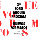 FORO ARQUIA/PRÓXIMA A CORUÑA 2012: NOVOS FORMATOS. CERTIFICADOS DE ASISTENCIA