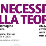 La necessità della teoria. Pensiero e immagine in architettura. Conferencia do director da Escola Fernando Agrasar