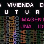 Concurso Internacional de ideas: A vivenda do futuro. Imaxe dunha Idea