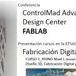 Conferencia ControlMad Advanced Design Center FABLAB. PFC
