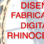 Curso deseño 3D e fabricación dixital con Rhinoceros. [curso finalizado]