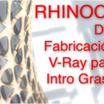 Rhinoceros 3D. Fabricación Digital + VRay + Intro Grasshopper