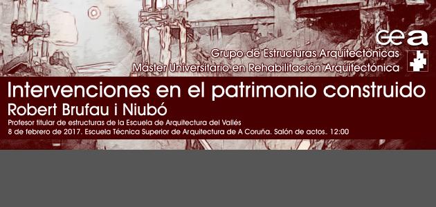 Intervenciones en el patrimonio construido. Robert Brufau i Niubó