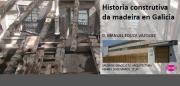 Intervención en estruturas de madeira. Historia construtiva da madeira en Galicia @ Salón de Graos. Edificio de Departamentos da ETSAC.