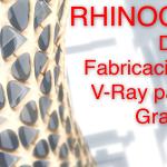 Fabricación dixital con Rhinoceros e Grasshopper