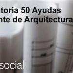 II Convocatoria 50 Axudas ao estudante de Arquitectura. Arquia