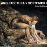 Conferencia PFC: Arquitectura e sostenibilidade. Jorge Rodríguez Álvarez