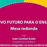 Un novo futuro para o Ensanche, mesa redonda coa participación do prof. Juan Caridad