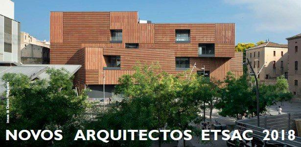 NOVOS ARQUITECTOS ETSAC 2018: acto académico + palestra de CARME PINÓS