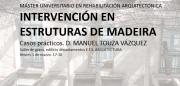 Casos prácticos de intervención en estruturas de madeira @ Salón de Graos ETSAC