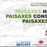 "UNISCAPE EN-ROUTE International Seminar ""Inherited, Built, Lived Landscapes"" A Coruña 20-22 2019"