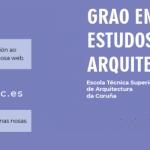 ESTUDAR ARQUITECTURA NA ETSAC / ESTUDIAR ARQUITECTURA EN LA ETSAC