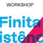 Workshop/obradoiro: Finita existencia