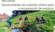 Oportunidades da custodia urbana para a recuperación de espazos: Mesa redonda