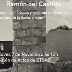 """Comeza o ciclo de palestras """"O Xoves, Paisaxe"""" con  Ramón del Castillo"""