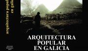 Presentación do libro «Arquitectura Popular en Galicia» de Pedro de Llano Cabado
