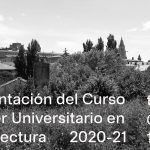 MÁSTER UNIVERSITARIO EN ARQUITECTURA – ETSAC / Presentación 01.07.20